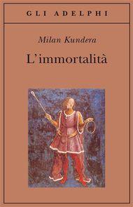 L'immortalità - Milan Kundera
