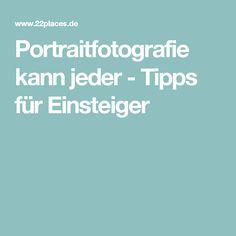 Portraitfotografie kann jeder - Tipps für Einsteiger