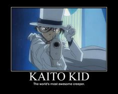 Kaito Kid Creeper Motivator by TeamTakagi.deviantart.com on @deviantART