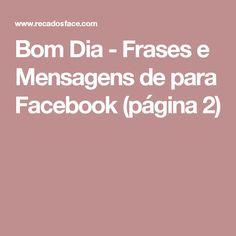 Bom Dia - Frases e Mensagens de para Facebook  (página 2)