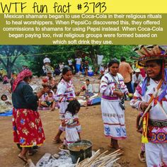 The Mexican Shamans religious rivalry created by Coca-cola and Pepsi - WTF fun facts