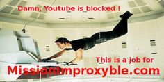 MissionImproxyble.com can improve your privacy - Youtube unblocker