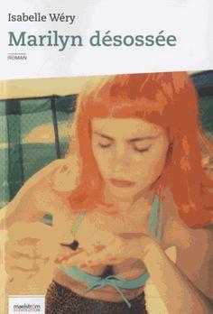 Marilyn désossée : (féérie initiatique) : roman / Isabell Wéry - Etterbeek : maelstrÖm reEvolution, cop. 2013
