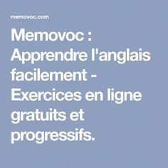 Memovoc : Apprendre l'anglais facilement - Exercices en ligne gratuits et progressifs. #traductionanglais French Lessons, English Lessons, Learn French, Learn English, Conversation Exchange, Do You Work, Teaching English, Feel Good, How To Plan