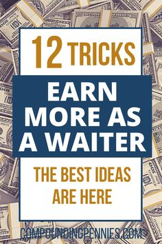 12 Tricks For How To Earn More Money As A Waiter | Are you a waiter looking to make the most money possible? Here are the best tips and tricks to increase your cash tips fast. #MakeMoney #Money #PersonalFinance #Career