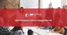 How Company Culture Changed My Life