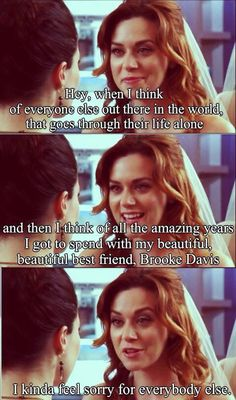 One Tree Hill Quotes About Friendship Pleasing Brooke  Peytonfriendship Goals Always  One Tree Hill 3