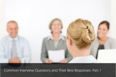 Common Interview Questions and Their Best Responses- Part 1 #interview #questions #answers #career
