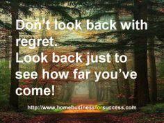 Never look back. #inspirational #motivation #personal development #goals #success #work from  home