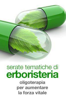 Serate tematiche di erboristeria - L'oligoterapia per aumentare la forza vitale.