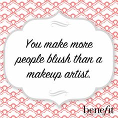 You're making me blush ;) #benefitbeauty #beautyboost