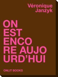 On est encore aujourd'hui de Véronique Janzyk OnLit Books Partenariat du 03/05/2013