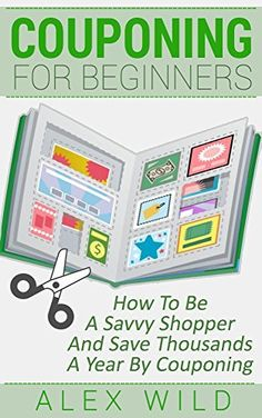 Couponing For Beginners: How To Be A Savvy Shopper And Save Thousands A Year By Couponing (W/FREE BONUS) (Better Living Books Book 2) by Alex Wild, http://www.amazon.com/dp/B00O2QTOKK/ref=cm_sw_r_pi_dp_GaFpub05M47XC