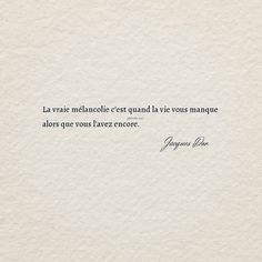 La vraie mélancolie c'est quand la vie vous manque alors que vous l'avez encore. 📚 Jacques Dor ©️ . #citation #quote #mots #texte #phrase Cool Words, Wise Words, Mood Quotes, Life Quotes, Motivational Quotes, Inspirational Quotes, Pretty Quotes, French Quotes, Sweet Words