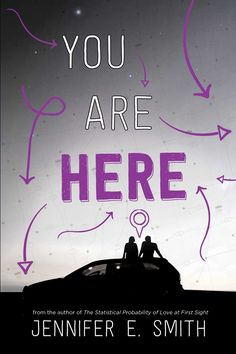 You Are Here by Jennifer E. Smith • August 18, 2015 • Simon & Schuster Books for Young Readers https://www.goodreads.com/book/show/23522312-you-are-here