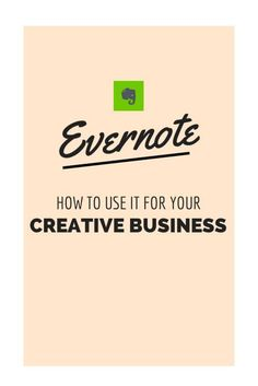 how to use evernote for your creative business from http://www.heathercrabtree.com