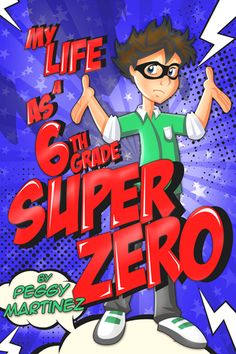 My Life as a 6th Grade Super Zero by Peggy Martinez plus $100 Amazon Gift Card or Paypal Cash Giveaway