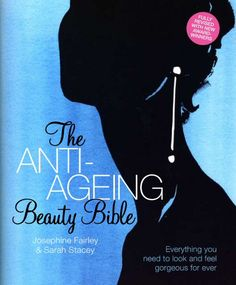 Anti-Ageing Beauty Bible - a must have.
