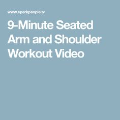 9-Minute Seated Arm and Shoulder Workout Video