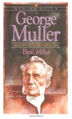 MONEY (Jun 24, 2012): George Muller: Man of Faith and Miracles (Men of Faith) by Basil Miller