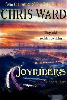 Joyriders by Chris Ward, http://www.amazon.com/dp/B007EUGN4Q/ref=cm_sw_r_pi_dp_SRaMpb01NWE53