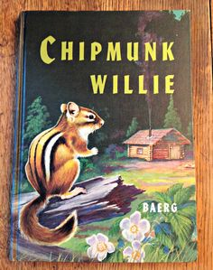 Chipmunk Willie by Harry Baerg. Published in Includes colorful nature illustrations. See pic Book is in very good vintage condition. Old Children's Books, Vintage Children's Books, Vintage Posters, Best Book Covers, Book Cover Art, Book Art, Children's Book Illustration, Book Illustrations, Ghibli