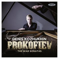 Prokofiev: The War Sonatas; Piano Sonatas Nos. 6, 7 & 8