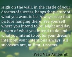 All successes are, at first , dreams !