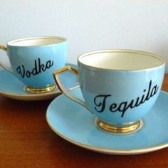 Can never have too many tequila and vodka tea cups