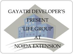 gayatri-life-noida-extension9250090336gayatri-new-project-9250090337 by tdiprojects via Slideshare