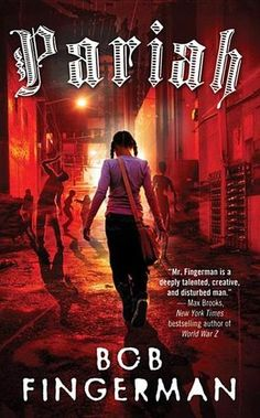 Pariah by Bob Fingerman - A frightening, darkly comedic look at people surviving a zombie onslaught, from award-winning comics sensation and novelist Bob Fingerman. (Bilbary Town Library: Good for Readers, Good for Libraries)