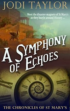 A Symphony of Echoes (The Chronicles of St Mary's) by Jodi Taylor