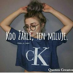 A ostatní tomu nechcú veriť Quote Creator, Coraline, Quotations, Me Quotes, Jokes, Motivation, My Love, Celebrities, Quotes