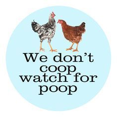 You laugh...but if you have free range chickens you know it's true! These stickers are perfect for your car, locker, notebook, anywhere you want to show your unique life! Our hope with these is to pro #urbanchickens