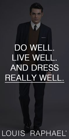 25dfc7d4468 Dress really well with Louis Raphael.  MensFashion Mens Fashion Quotes