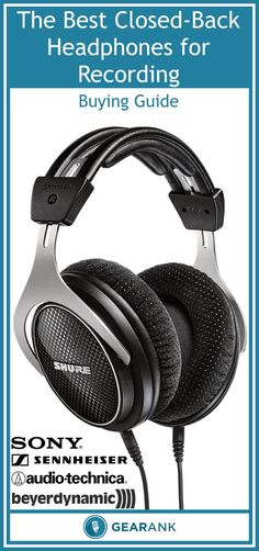 Guide to Closed-Back Headphones for Recording. Tips and advice along with a list of the highest rated headphones in price brackets from Under $100 up to $500.