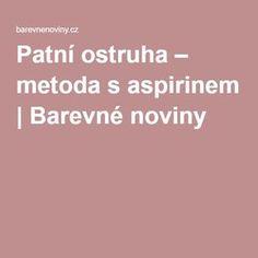 Patní ostruha – metoda s aspirinem | Barevné noviny Nordic Interior, Dna, Pilates, Detox, Health Fitness, Healthy, Medicine, Chemistry, Anatomy