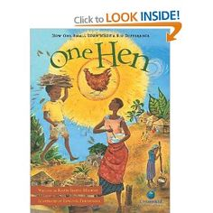 One Hen shows what happens when a little help makes a big difference. The final pages of One Hen explain the microloan system and include a list of relevant organizations for children to explore. One Hen is part of CitizenKid: A collection of books that inform children about the world and inspire them to be better global citizens.