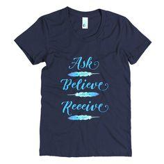 Ask Believe Receive T-Shirt #faith faith tees, Christian apparel, inspirational tees, law of attraction, faith meets law of attraction, womens graphic tee, Christian Clothing, Christian tees, Christian shirts, Christian t-shirts, faith tees, encouragement, faith, Scriptures, prayer