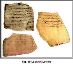 In 1935, a collection of letters written on pottery was unearthed in the biblical city of Lachish. These letters confirm events that occurred during King Zedekiah's reign. The letters also mention the names of biblical figures, possibly even the prophet Jeremiah.    The letters were written around 588 BC when Nebuchadnezzar king of Babylon was waging war against Jerusalem and the fortified cities that Judah used for defense.
