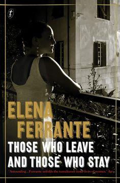 Elena Ferrante. Storia di chi fugge e di chi resta.