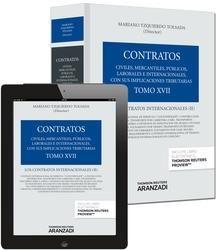 Contratos : civiles, mercantiles, públicos, laborales e internacionales... Tomo XVII, Los contratos internacionales (II) / director Mariano Yzquierdo Tolsada.   Aranzadi, 2014.