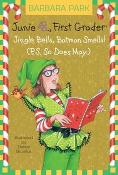 Junie B., First Grader: Jingle Bells, Batman Smells! (P.S. So Does May) (Junie B. Jones Series #25)