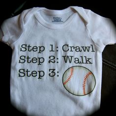 sports onesie step 1 crawl step 2 walk step 3 baseball basketball soccer etc...
