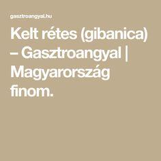 Kelt rétes (gibanica) – Gasztroangyal | Magyarország finom. Food And Drink, Decor, Decoration, Decorating, Dekorasyon, Dekoration, Home Accents, Deco, Ornaments