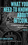 Free Kindle Book -   Bitcoin: A Simple Guide for Beginners: What You Need to Know About Bitcoin