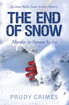 Murder in Squaw Valley: A Laura Bailey Snow Science Mystery (Laura Bailey Snow Science Mysteries Book Snow science shouldn't be this deadly!
