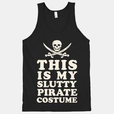 #slutty #pirate #costume #halloween #party #tank This is My Slutty Pirate Costume