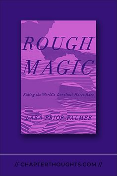 Rough Magic: Riding the World's Loneliest Horse Race // Lara Prior-Palmer Page Turner, It's Meant To Be, Book Nerd, Horse Racing, Book Lists, Memoirs, Nonfiction, Book Worms, Lonely
