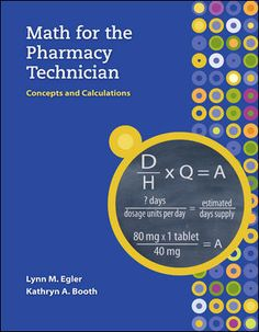 Recognizing the enormous need for well-trained Pharmacy Technicians as well as the serious need to decrease medication errors, Math for Pharmacy Technicians: Concepts and Calculations was developed. T